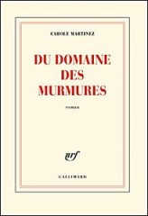 carole martinez,rentrée littéraire 2011,du domaine des murmures,gallimard,roman,roman francais,moyen-âge