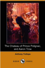 roman xixe,xixe,xixe anglais,roman xixe anglais,roman anglais,angleterre,roman victorien,époque victorienne,nouvelles,anthony trollope,aaron trow