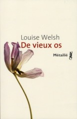 écosse, roman écossais, prix kiltissime, louise welsh, de vieux os